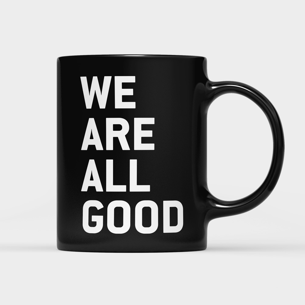 WAAG - We Are All Good - tazza