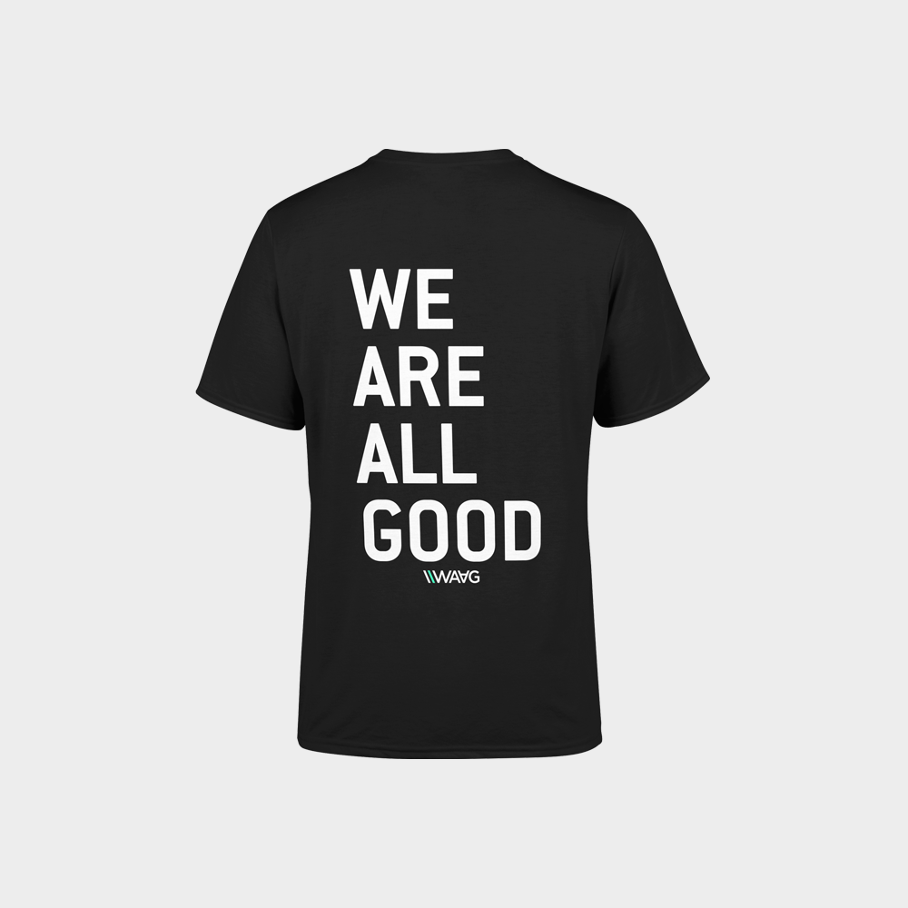 WAAG - We Are All Good - T-shirt